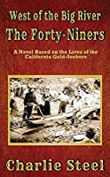 The Forty-Niners: West of the Big River