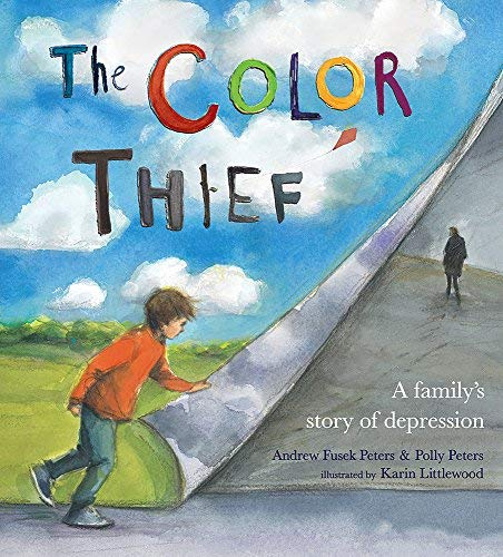 Download The Colour Thief: A Family's Story Of Depression By Andrew Fusek Peters (2014-09-11) 