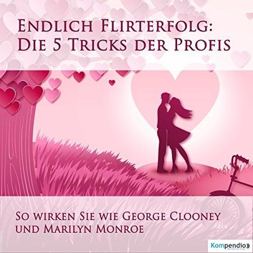 Endlich Flirterfolg - Die 5 Tricks der Profis Titelbild