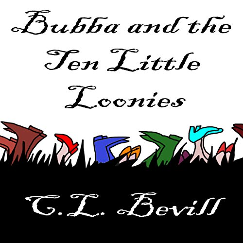 Bubba and the Ten Little Loonies audiobook cover art