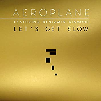 Let's Get Slow