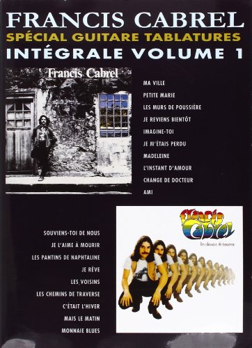Cabrel francis - intégrale vol 1 spécial guitare tablatures