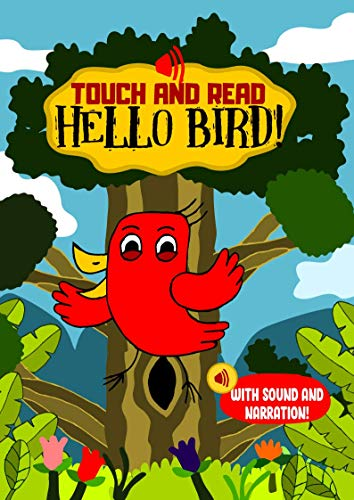 Touch and Read Hello Bird – An early reader interactive story book with sounds and narration: For toddlers and kids aged 3 to 5 to teach children to read ... words for 1st graders (English Edition)