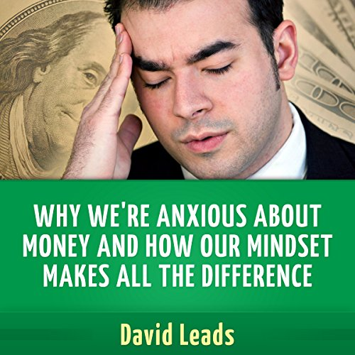 Why We're Anxious about Money and How Our Mindset Makes All the Difference audiobook cover art