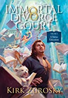 Immortal Divorce Court Volume 2: A Sirius Education