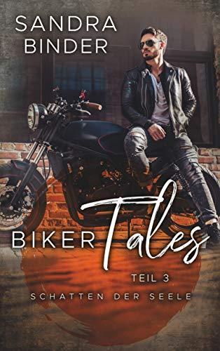 Biker Tales 3: Schatten der Seele