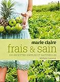 Frais + sain - 120 recettes simples et naturelles