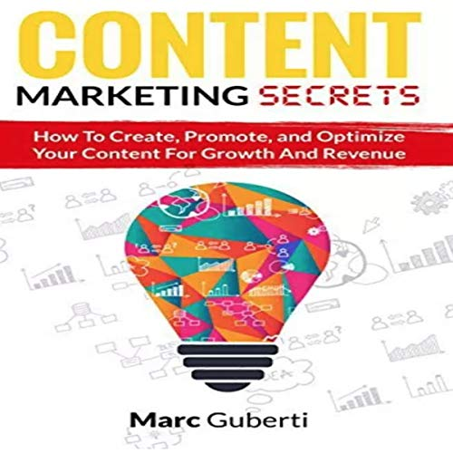 Content Marketing Secrets: How to Create, Promote, and Optimize Your Content for Growth and Revenue audiobook cover art
