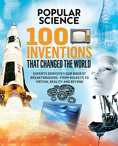 Popular Science: 100 Inventions That Changed the World