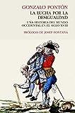 La lucha por la desigualdad: Una historia del mundo occidental en el siglo XVIII