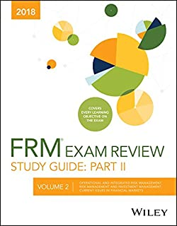 Wiley Study Guide for 2018 Part II FRM Exam: Operational and Integrated Risk Management, Risk Management and Investment Management, Curren