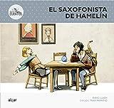El Saxofonista De Hamelín: 3 (Des-cuentos)