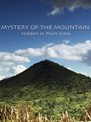 Mystery of the Mountain: Hidden In Plain View