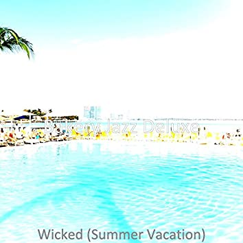 Wicked (Summer Vacation)