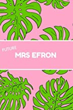 Future Mrs Efron: Efron,Notebook,School,College ruled,Journal,Fan,Gifts,Merchandise,Rainbow,6x9,Unofficial,Christmas,Birthday