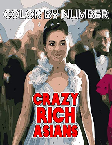 Crazy Rich Asians Color By Number: Golden Globe Awards Nominations Nomenation Romantic Comedy Film Illustration Color Number Book for Fans Adults Creativity Gift