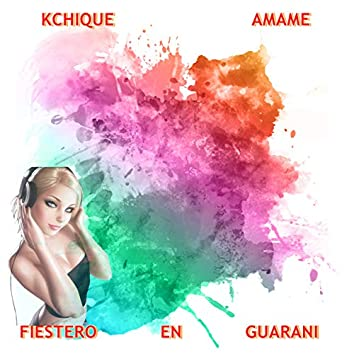 Kchique Amame Fiestero En Guarani