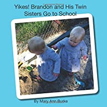 Yikes! Brandon and His Twin Sisters Go to School (Twins and Siblings) (Volume 3)