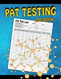 Pat Testing Log Book: Test Book for Electrical Equipment | Portable Appliance Test Register and Certificate Handbook