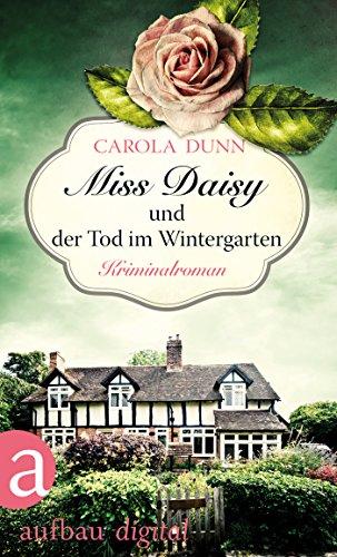 Miss Daisy und der Tod im Wintergarten: Kriminalroman (Miss Daisy ermittelt 2)