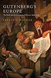 Gutenberg's Europe: The Book and the Invention of Western Modernity (English Edition)