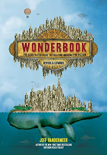 Download Wonderbook (Revised and Expanded): The Illustrated Guide to Creating Imaginative Fiction 1419729667