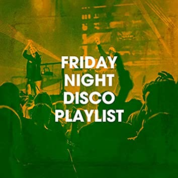 Friday Night Disco Playlist