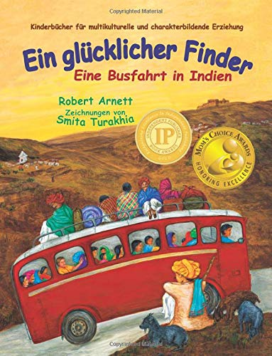 Ein glücklicher Finder: Eine Busfahrt in Indien (Kinderbücher für multikulturelle und charakterbildende Erziehung (Children\'s Multicultural and Character Education Book Series))