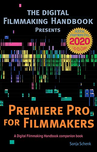 Premiere Pro for Filmmakers (The Digital Filmmaking Handbook presents 1) (English Edition)