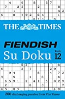 The Times Fiendish Su Doku Book 12: 200 Challenging Su Doku Puzzles