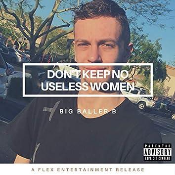 Don't Keep No Useless Women