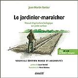 Le jardinier-maraîcher - Manuel d'agriculture biologique sur petite...