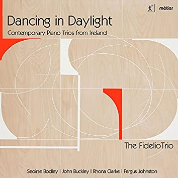Dancing in Daylight: Contemporary Piano Trios from Ireland