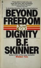 Beyond Freedom and Dignity by Skinner, Burrhus Frederic (1972) Mass Market Paperback