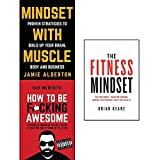 mindset with muscle, how to be fucking awesome and fitness mindset 3 books collection set