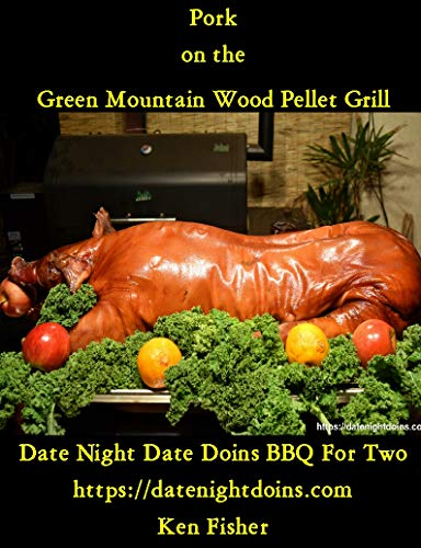 Pork on the Green Mountain Wood Pellet Grill (Cooking on the Green Mountain Wood Pellet Grill Book 1) (English Edition)