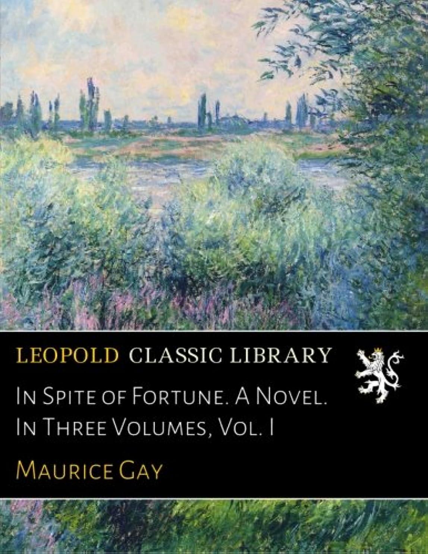 に渡ってインキュバス聴くIn Spite of Fortune. A Novel. In Three Volumes, Vol. I