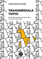 Transmediale Topoi: Medienuebergreifende Erzaehlwelten in seriellen Narrativen