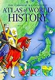 The Usborne Illustrated Atlas of World History (Atlas of World History Series)