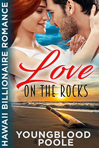 Love on the Rocks (Hawaii Billionaire Romance Book 1) by [Jennifer Youngblood, Sandra Poole, Cami Checketts]