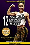 """12 Semanas Cuerpo Fitness Programa de Entrenamiento para Mujeres: """"La guía definitiva Fitness para Mujeres"""" (Entrenamiento en casa nº 3)"""