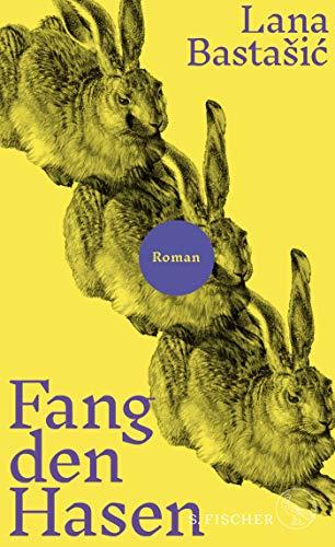 Buchseite und Rezensionen zu 'Fang den Hasen: Roman' von Lana Bastašić