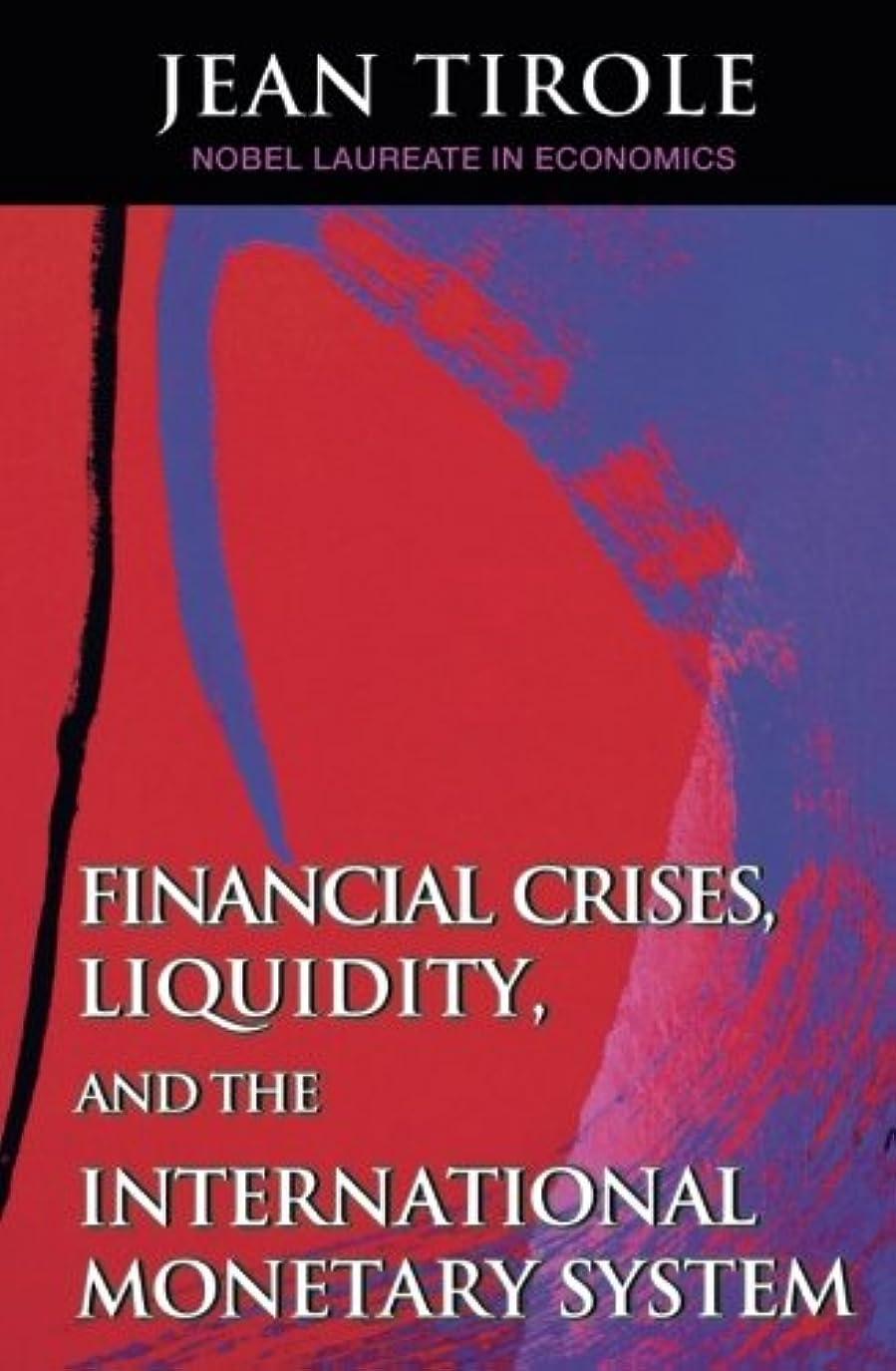 ガジュマル時折証明するFinancial Crises, Liquidity, and the International Monetary Systems