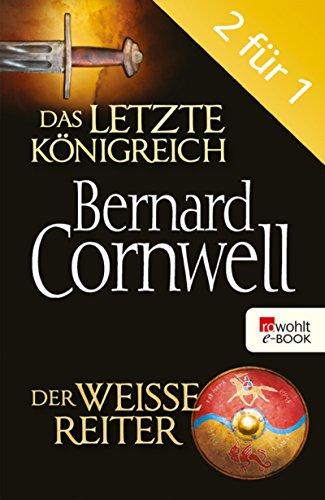 Das letzte Königreich / Der weiße Reiter: Die Uhtred-Saga Band 1 & 2
