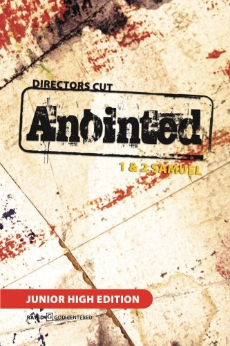 Director's Cut Anointed: 1 & 2 Samuel Junior High Edition
