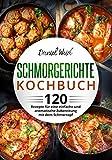 Schmorgerichte Kochbuch: 120 Rez...
