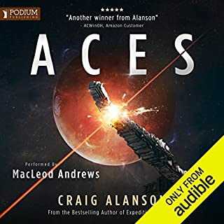 Aces     Book 1              By:                                                                                                                                 Craig Alanson                               Narrated by:                                                                                                                                 MacLeod Andrews                      Length: 8 hrs and 5 mins     169 ratings     Overall 4.4