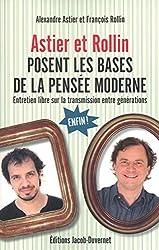 ASTIER ET ROLLIN POSENT LES BASES DE LA PENSÉE MODERNE d'Alexandre Astier