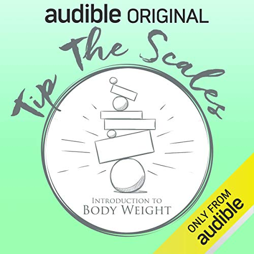 Tip the Scales: Introduction to Body Weight cover art