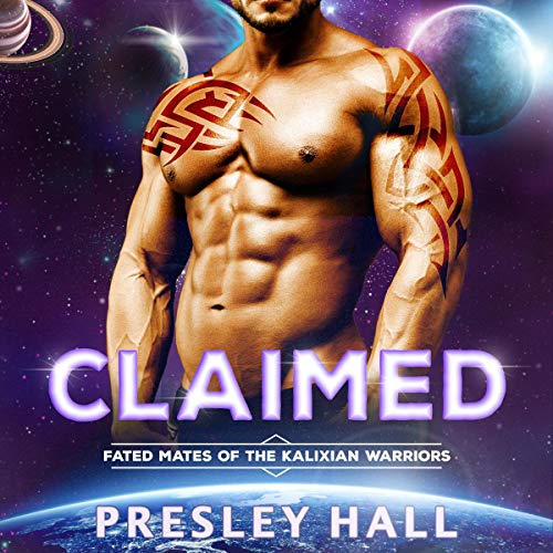 Claimed: A Sci-Fi Alien Romance: Fated Mates of the Kalixian Warriors, Book 1